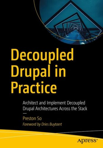 9781484240717 Decoupled Drupal in Practice