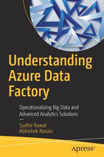 9781484241219 Understanding Azure Data Factory