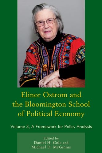 9781498554527 Elinor Ostrom and the Bloomington School of Political Economy