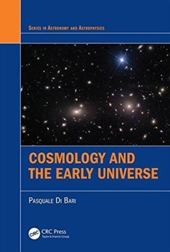 9781498761703 Cosmology and the Early Universe