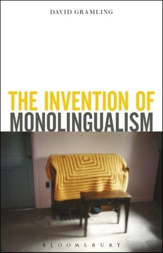 9781501318047 Invention of Monolingualism