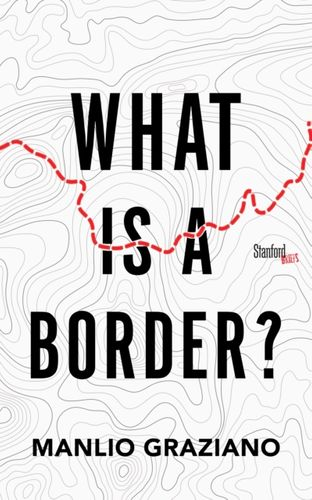 9781503605398 What Is a Border?
