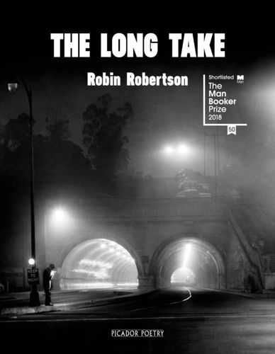 9781509846887 The Long Take: Shortlisted for the Man Booker Prize