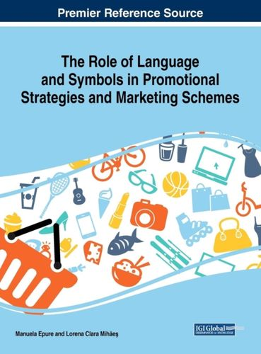 9781522557784 Role of Language and Symbols in Promotional Strategies and Marketing Schemes