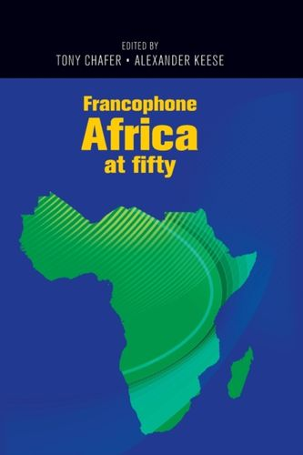 9781526122858 Francophone Africa at Fifty