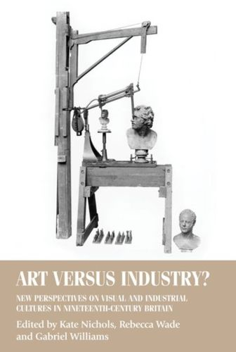 9781526127082 Art versus Industry?