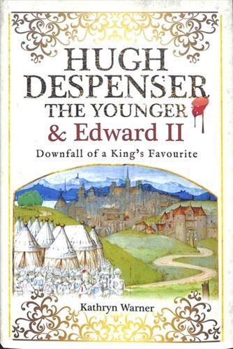 9781526715616 Hugh Despenser the Younger and Edward II