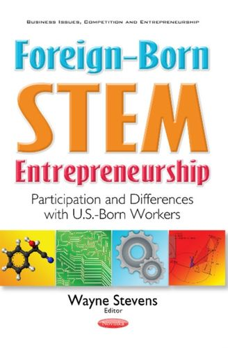 9781536102703 Foreign-Born STEM Entrepreneurship