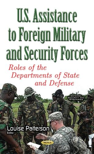 9781536105452 U.S. Assistance to Foreign Military & Security Forces