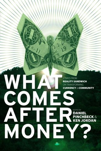 9781583943496 What Comes After Money?