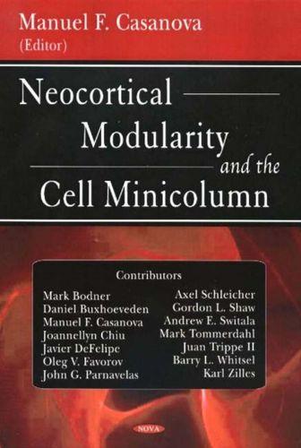 9781594543012 Neocortical Modularity & the Cell Minicolumn
