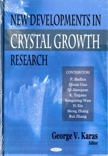 9781594545399 New Developments in Crystal Growth