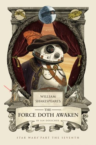 9781594749858 William Shakespeare's The Force Doth Awaken