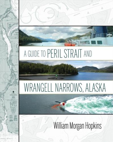 9781602234000 Guide to Peril Strait and Wrangell Narrows, Alaska