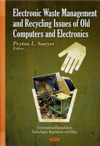 9781606929643 Electronic Waste Management & Recycling Issues of Old Computers & Electronics