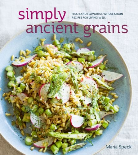 9781607745884 Simply Ancient Grains