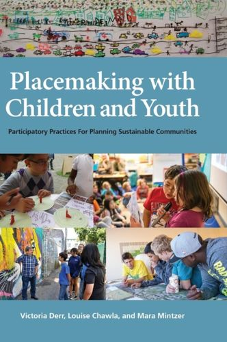 9781613321010 Placemaking with Children and Youth