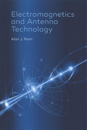 9781630813741 Electromagnetics and Antenna Technology