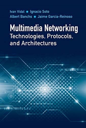 9781630813789 Multimedia Networking Technologies, Protocols, & Architectures