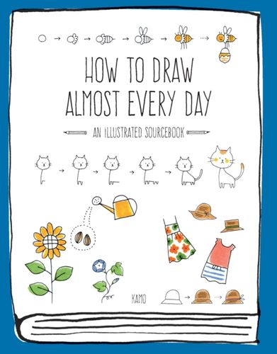 9781631593772 How to Draw Almost Every Day