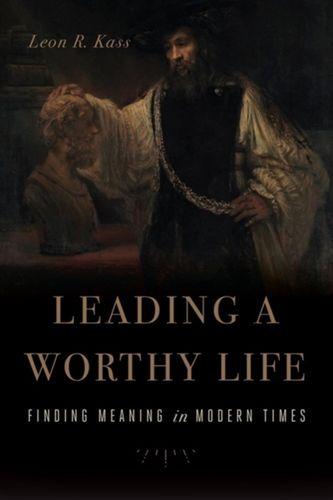 9781641770989 Leading a Worthy Life