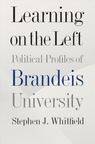 9781684580118 Learning on the Left - Political Profiles of Brandeis University