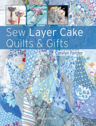9781782213772 Sew Layer Cake Quilts & Gifts