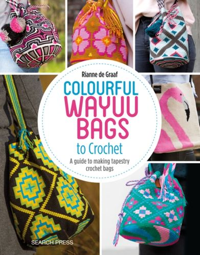 9781782216742 Colourful Wayuu Bags to Crochet
