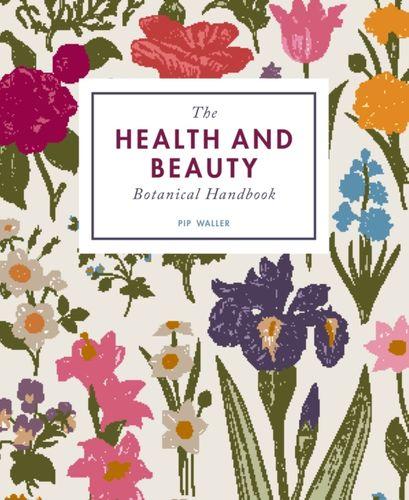 9781782405641 Health and Beauty Botanical Handbook