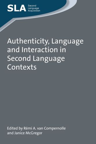 9781783095292 Authenticity, Language and Interaction in Second Language Contexts