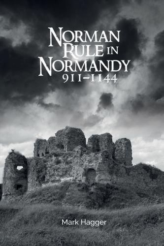 9781783275380 Norman Rule in Normandy, 911-1144