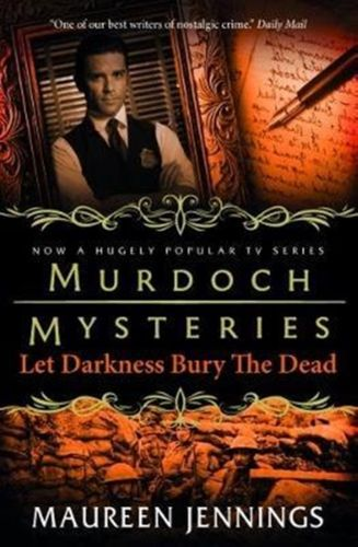 9781783294930 Murdoch Mysteries - Let Darkness Bury The Dead
