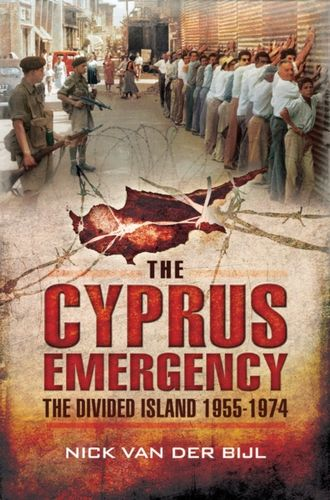 9781783462162 Cyprus Emergency: The Divided Island 1955-1974