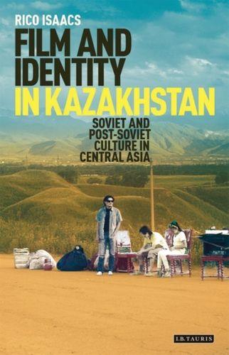 9781784538385 Film and Identity in Kazakhstan