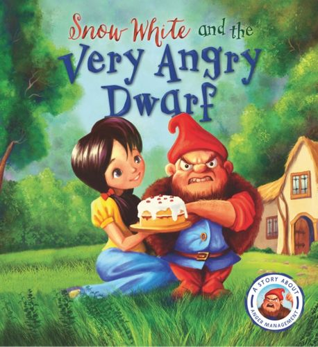 9781784939557 Fairytales Gone Wrong: Snow White and the Very Angry Dwarf