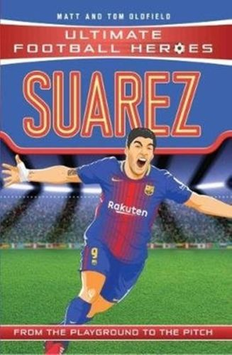 9781786068064 Suarez (Classic Football Heroes) - Collect Them All!