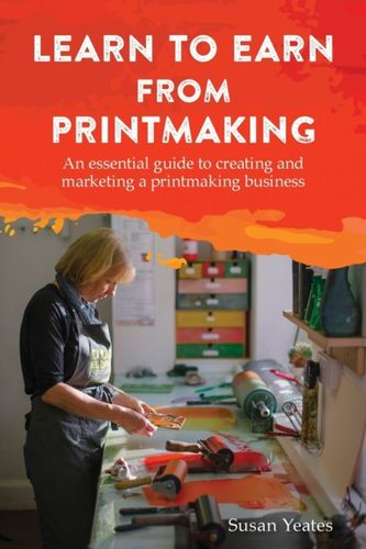 9781787192324 Learn to Earn from Printmaking