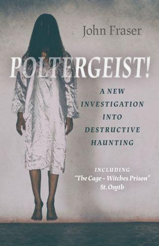 9781789043976 Poltergeist! A New Investigation Into Destructive Haunting