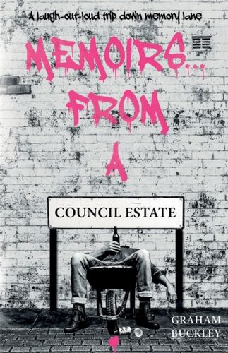 9781838593735 Memoirs... From a Council Estate