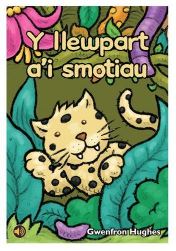 9781845215798 Llyfrau Llafar a Phrint: Y Llewpart a'i Smotiau