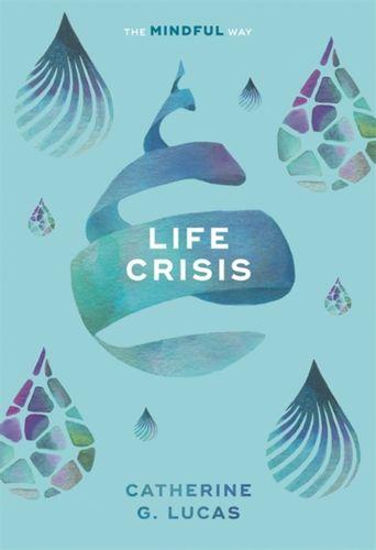 9781847094278 Life Crisis: The Mindful Way