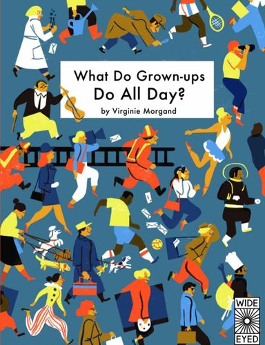 9781847808097 What Do Grown-ups Do All Day?