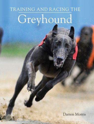 9781847971043 Training and Racing the Greyhound