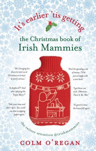 9781848272415 It's Earlier 'Tis Getting: The Christmas Book of Irish Mammies