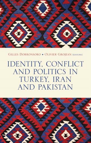 9781849043724 Identity, Conflict and Politics in Turkey, Iran and Pakistan