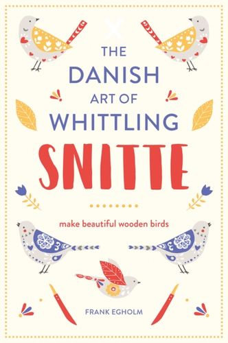 9781849944403 Snitte: The Danish Art of Whittling