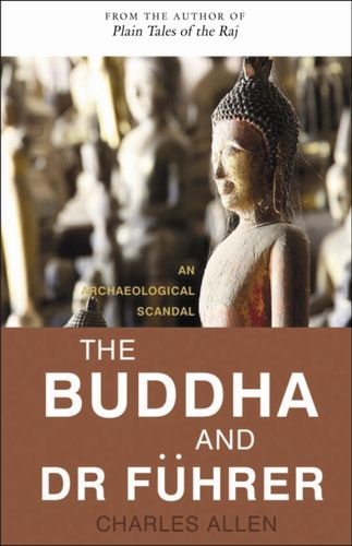 9781906598907 Buddha and Dr Fuhrer - An Archaeological Scandal