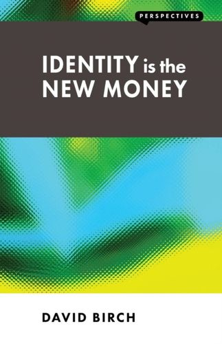 9781907994128 Identity is the New Money