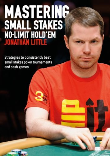 9781909457775 Mastering Small Stakes No-Limit Hold'em