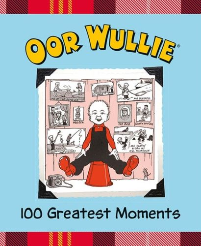 9781910230459 Oor Wullie 100 Greatest Moments